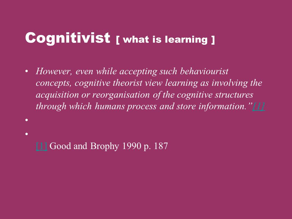 Cognitivist [ what is learning ]